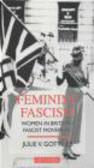 Julie Gottlieb - Feminine Fascism Women in Britain`s Fascist Movement
