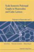 Michel Deza,Mikhail Shtogrin,Viatcheslav Grishukhin - Scale-Iometric Polytopal Graphs in Hypercubes & Cubic Lattic