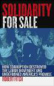 Robert Fitch - Solidarity for Sale