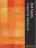 Julian Kilburn,J Kilburn - Hot Topics in General Practice for the 2007 MRCGP