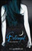Kristin Cast,P. C. Cast - Betrayed House of Night 2