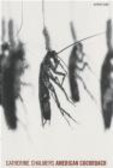 Catherine Chalmers,Lyall Watson - American Cockroach
