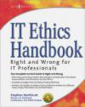 Cynthia Welti,Stephen Northcutt,Cynthia Madden - IT Ethics Handbook Right & Wrong for IT Professionals