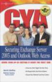 Patrick Santry,Henrik Walther,Mark Fugatt - CYA Securing Exchange Server 2003