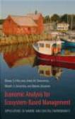 Daniel Holland,Robert Johnston,Deepak Jogleka - Economic Analysis for Ecosystem-based Management
