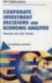 Denis Babusiaux,Axel Pierru,D Babusiaux - Corporate Investment Decisions & Ecocnomic Analysis