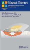 Wim Fleischmann,Martin Grassberger,Ronald Sherman - Maggot Therapy