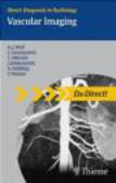 Frank Wacker,Andreas Schilling,Thomas Albrecht - Vascular Imaging