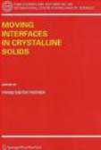 F Fischer - Moving Interfaces in Crystalline Solids