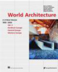 Wilfried Wang - World Architecture 1900-2000 v.3 Northern Eastern & Central