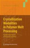 Hermann Janeschitz-Kriegl,H Janeschitz-Kriegl - Crystallization Modalities in Polymer Melt Processing