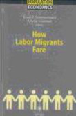 K Zimmermann - How Labor Migrants Fare
