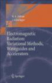 Kimball A. Milton,Julian Schwinger,K Milton - Electromagnetic Radiation Variational Methods Waveguides