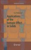 V Plekhanov - Applications of the Isotopic Effect in Solids