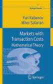 Yuri Kabanov,Mher Safarian,Y Kabanov - Markets with Transaction Costs Mathematical Theory