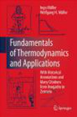 Ingo Muller,Wolfgang H. Muller,I Muller - Fundamentals of Thermodynamics and Applications