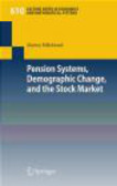 M Hillebrand - Pension Systems Demographic Change and the Stock Market