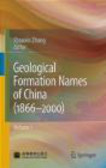 Shouxin Zhang - Geological Formation Names of China (1866-2000)