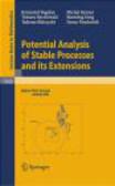 Tadeusz Kulczycki,Zoran Vondracek,Tomasz Byczkowski - Potential Analysis of Stable Processes and Its Extensions