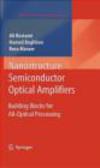 Hamed Baghban,Reza Maram,Ali Rostami - Nanostructure Semiconductor Optical Amplifiers