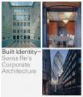 R Hall - Built Identity Swiss Re`s Corporate Architecture