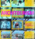 J. Ockman - Architourism Authentic Escapist Exotic Spectacular