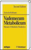 Zschocke - Vademecum Metabolicum Manual Of Metabolic Paediatrics