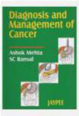 Ashok Mehta,S.C. Bansal,M Ashok - Diagnosis &  Management of Cancer