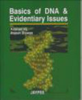 Krishan Vij,Rajesh Biswas - Basics of DNA & Evidentiary Issues