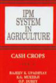 R Upadhyay - IPM System in Agriculture v 6 Cash Crops