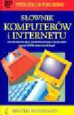 Collin P.H., Głowiński C. - Słownik komputerów i internetu angielsko-polski z indeksem polsko-angielskim