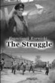 Franciszek Kornicki,F Kornicki - Struggle