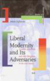 Milan Zafirovski,M Zafirovski - Liberal Modernity and Its Adversaries