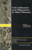 John McGrath,Jonathan Barker,J Barker - Cell Adhesion and Migration in Skin Disease