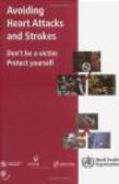 Avoiding Heart Attacks & Strokes