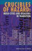 Crucibles of Hazard Mega-Cities and Disasters in Transition