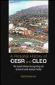 Karl Berkelman - Personal History of CESR & Cleo Cornell Electron Storage Rin