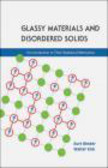Walter Kob,K. Binder - Glassy Materials and Disordered Solids