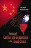 R Ku - Sources of Conflict And Cooperation in the Taiwan Strait