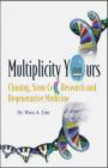 Hwa Lim,H Lim - Multiplicity Yours Cloning Stem Cell Research & Regenerative