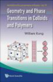 William Kung,K William - Geometry and Phase Transitions in Colloids and Polymers