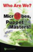 Yuan Kun Lee,Y Lee - Who Are We? Microbes the Puppet Masters!