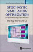 Loo Hay Lee,Chun-Hung Chen,C Chen - Stochastic Simulation Optimization