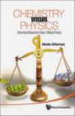 Moshe Gitterman - Chemistry Versus Physics