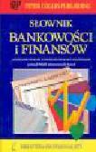Collin P.H., Bartnicki K. - Słownik bankowości i finansów angielsko-polski z indeksem polsko angielskim