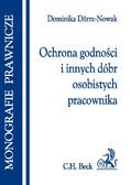 Dominika Dorre-Nowak - Ochrona godności i innych dóbr osobistych pracownika