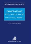 Piotr Machnikowski - Swoboda umów według art. 3531 KC. Konstrukcja prawna