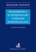 Radosław Flejszar - Przedsiębiorca w postępowaniu cywilnym rozpoznawczym