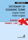 Iwona Kienzler - Dictionary of Economic Terms. Banking. Finance. Law Słownik terminologii gospodarczej. Bankowość. Finanse. Prawo English-Polish, Polish-English