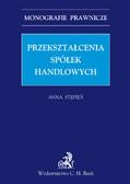 Anna Stępień - Przekształcenia spółek handlowych